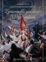 """""""GAZETA POLSKA w latach 1826-1907. Zwierciadło polskości XIX wieku"""""""